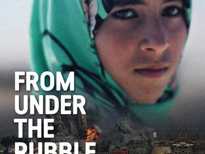 في دور العرض في السينما فيلم From Under The Rubble يحصد جائزة أفضل فيلم وثائقي من مهرجان الفيلم العربي بكاليفورنيا